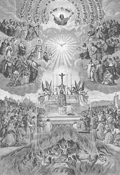 The Holy Mass.  I always have this image in my head at mass.  It reminds me that during the consecration of the bread to become to body of Jesus - the communion of Saints are also gathered to witness Jesus' presence.  It is at this time, I believe my family and loved ones that have passed are also celebrating the holy mass in the communion with all of us here on earth.