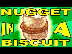 NUGGET in a BISCUIT!! - YouTube