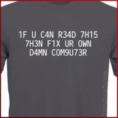 If You Can Read This Fix Your Own Computer by signaturetshirts
