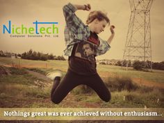 Nothings great was ever achieved without enthusiasm...