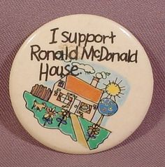 I Support Ronald Mcdonald House vintage button.  Love this!