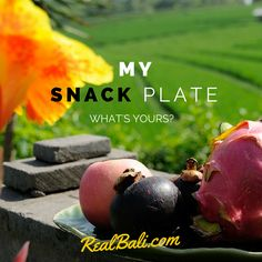 My Snack Plate, What's yours? #bali #tropical #fruits #healthy