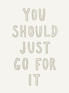 Just Go For It Light by meandthemoon redbubble meandthemoon artprint print quote justgoforit 548524429616940310 The Words, Cool Words, Cute Quotes, Words Quotes, Cute Sayings, Easter Sayings, Short Quotes, Pretty Quotes, Deep Quotes
