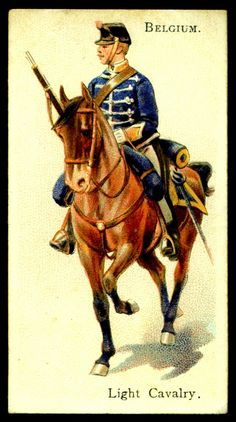 """Belgium, Light Cavalry - Wills's Cigarettes, """"Soldiers of the World"""" (series of 100 issued in Army History, World History, Army Uniform, Military Uniforms, Military Art, Military Deployment, German Uniforms, West Art, British Soldier"""