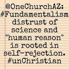 Notes from service #fundamentalism #science #unChristian #christianity / http://www.contactchristians.com/notes-from-service-fundamentalism-science-unchristian-christianity/