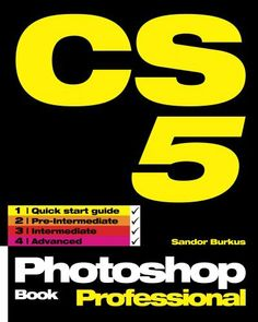 Photoshop CS5 Book, Professional by Sandor Burkus, http://www.amazon.in/dp/B00GPSOGP6/ref=cm_sw_r_pi_dp_a48Isb068R7AF