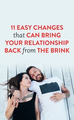 11 Easy Changes That Can Bring Your Relationship Back From The Brink