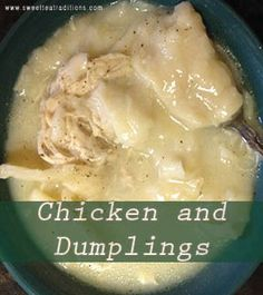 Homemade Chicken and Dumplings by sweetteatraditions