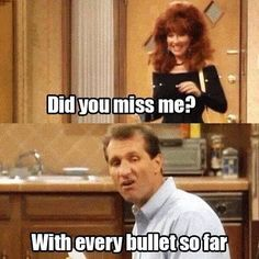 15 Reasons Al Bundy Was The Greatest Man On TV - Gallery I Miss You Meme, Miss You Funny, Do You Miss Me, Breaking Bad, Funny Images, Best Funny Pictures, Funny Pics, Funniest Photos, Text Pictures