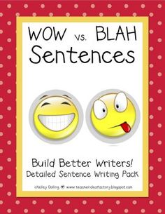 WOW vs. BLAH Sentences - Writing Detailed Sentences - Kelley Dolling - TeachersPayTeachers.com
