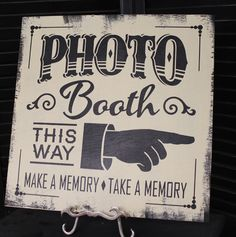 PHOTO BOOTH Sign/Make a Memory/Take a Memory/Olde Time/Wedding Sign/Anniversary/Celebration/Great Shower Gift. $29.95, via Etsy.