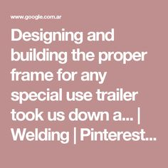 Designing and building the proper frame for any special use trailer took us down a... | Welding | Pinterest | Off road camper trailer, Campers and Search