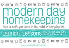 Modern Day Homekeeping - Laundry Lessons - How to Find a Laundry Routine that Works via Clean Mama