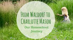 From Waldorf to Charlotte Mason  pinning to read later