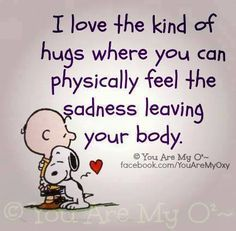 I love the kind of hugs where you can feel the sadness leaving your body. Love this!! -Penny-