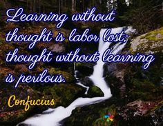 I've always found quotes from Confucius surprisingly applicable considering how long ago it was he lived. Usually when I am feeling out of sorts, I'll grab the link to . Find Quotes, Favorite Quotes, Thoughts, Feelings, Learning, Link, Top, Studying, Teaching