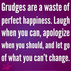 Too hold a grudge for so long is childish.  People who are unhappy and jealous tend to do this.  At least I know I am over everything and that makes me happy knowing I am the bigger person.