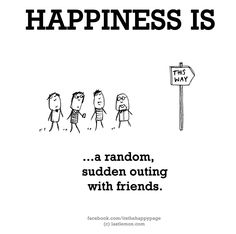 Happiness Friends Quotes Inspirational Quotes Happiness Is Sudden Outing With Friends Funny Happy Happiness Is Sudden Outing With Friends Funny Happy Outing With Friends Quotes, Friend Quotes For Girls, Outing Quotes, Best Friend Quotes, Happy Friendship Day Quotes, Cute Happy Quotes, Happy Quotes Inspirational, Funny Happy, Positive Quotes