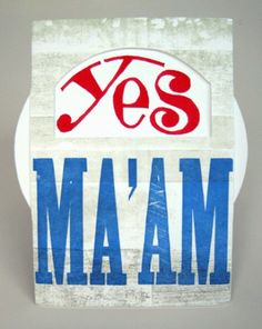 good manners is what she taught us..always had to say Yes Ma'am and No Sir