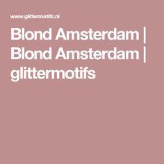 Blond Amsterdam   Blond Amsterdam   glittermotifs