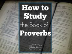 How to Study the Book of Proverbs ⋆ A Little R & R
