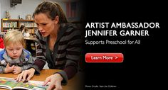 Jennifer Garner #PreK4All Artist Ambassador for Save the Children.  She was recently named, in March 2014, to a 6 year term as a member of the board of trustees for Save the Children.