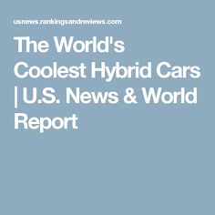 The World's Coolest Hybrid Cars | U.S. News & World Report