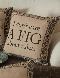 DOWNTON ABBEY PILLOW (I DON'T CARE A FIG)