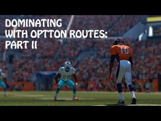 Madden 15 Tips: Dominating on Offense with Option Routes Part II - Sports Gamers Online