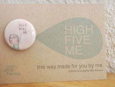 pinback button badge, high five me