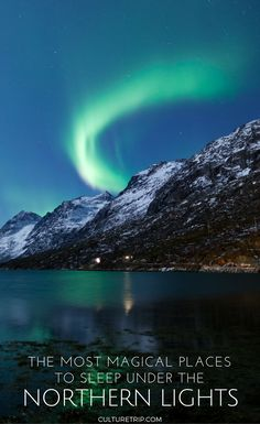 The Most Magical Places to Sleep Under the Northern Lights|Pinterest: theculturetrip