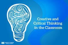 Creative and Critical Thinking in the Classroom Critical Thinking, Teaching Ideas, Innovation, Mindfulness, Articles, Classroom, Education, School, Creative