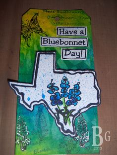 """Texana Designs tag by Design Team Member Janet Bradshaw using our Jam'n Texas-Bluebonnets and Jam'n """"Have a Bluebonnet Day!"""" stamps.  Love."""