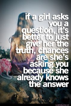 And if she doesn't already know, she'll find out eventually anyway. Honesty is ALWAYS the best policy. In any relationship!