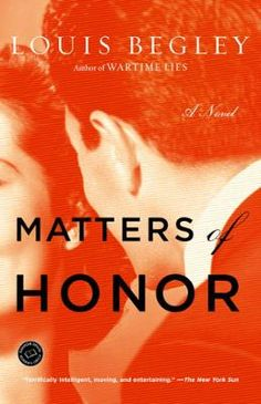 """Matters of Honor by Louis Begley, Click to Start Reading eBook, """"Terrifically intelligent, moving, and entertaining."""" –The New York Sun   """"With snappy  dialogue [and"""
