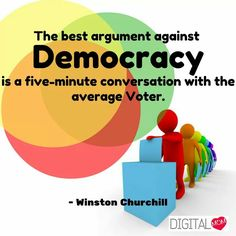 Voters in Democracy #Democracy #Argument #Voter #Conversation #DigitalMom #Quote #NationalVoterDay #January25 www.digitalmom.in