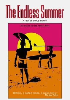 """The Endless Summer -- """"The quintessential surf film directed and humorously narrated by Bruce Brown follows summer around the globe in 1966. Mike Hynson and Robert August ride the wild waters of Hawaii, Australia, Africa and other exotic locales in search of the perfect wave, strengthening their friendship and teaching natives along the way. This beautifully shot, laidback documentary captures a thrilling sport."""""""