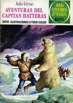 Joyas Literarias Juveniles, núm 71. Aventuras del capitán Hatteras (Julio Verne). Ed. Bruguera, 1973. Portada: Antonio Bernal.