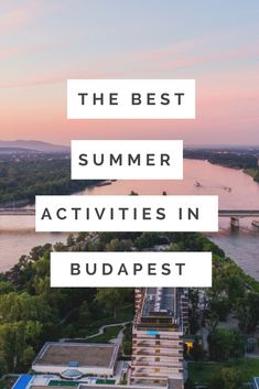 The Best Summer Activities in Budapest! If you're traveling here this summer check out our favorite pools, picnics, festivals and more!