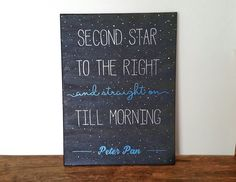 """Peter Pan Quote Painting with Glow in the Dark Stars on 12x16 canvas. """" Second star to the right and straight on till morning."""" This well known classic quote stands out perfectly against a dark blue/black background with scattered stars * Many of which glow in the dark! - do you see the big and little dipper?* This hand painted quote sign would fit wonderfully in many different rooms, a nursery, Peter pan themed room, a library, or anywhere in your home! The great thing about classic…"""