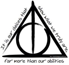 Deathly Hallows | it's our choices that show what we truly are, far more than our abilities.