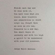 ralph waldo emerson quotes finish each day Poetry Quotes, Words Quotes, Me Quotes, Motivational Quotes, Inspirational Quotes, Sayings, Nurse Quotes, Night Quotes, Truth Quotes