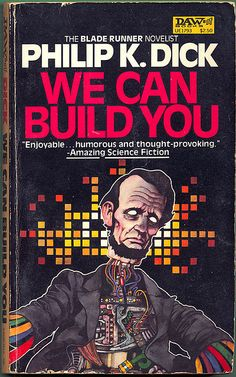We Can Build You; Phillip K. Dick (by LarsPowderdry, via Flickr)