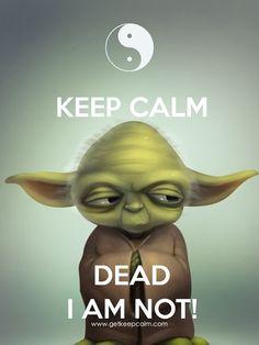 KEEP CALM DEAD I AM NOT! created by IEC