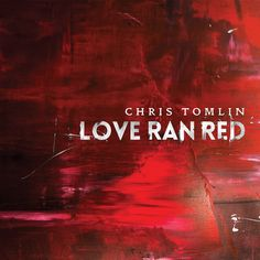 Chris Tomlin's new album #LoveRanRed is out TODAY!! Grab it on Amazon:  https://www.amazon.com/Love-Ran-Red-Chris-Tomlin/dp/B00NYIH7HE/ref=as_sl_pc_ss_til?tag=klr-20&linkCode=w01&linkId=MXPFQOUG537YIAON&creativeASIN=B00NYIH7HE