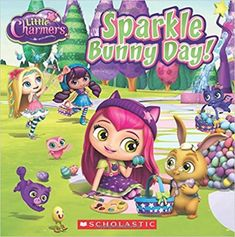 Little Charmers: Sparkle Bunny Day! Shoppies Dolls, Shopkins And Shoppies, Baby Unicorn, Unicorn Hair, Mark Thomas, Magic Charms, Easter Books, Little Charmers, Easter Celebration