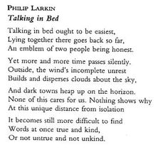 "Poem ©: ""Talking in Bed"" - by Philip Larkin Philip Larkin Poems, Literary Travel, Pretty Words, Queen Quotes, Powerful Words, Quotable Quotes, Poetry Quotes, Writing Inspiration, Movie Quotes"