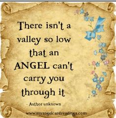 Angels carry through valleys.