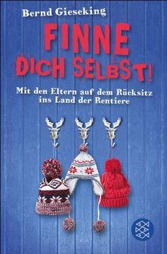 Finne dich selbst!: Mit den Eltern auf dem Rücksitz ins Land der Rentiere von Bernd Gieseking, http://www.amazon.de/dp/B0081VLJBO/ref=cm_sw_r_pi_dp_8qR0tb1WG0BF6