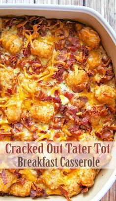 Cracked Out Tater Tot Breakfast Casserole - Brunch recipes/ideas - Casserole Recipes Breakfast Appetizers, Breakfast Dishes, Breakfast Healthy, Egg Recipes For Breakfast, Breakfast For Dinner, East Breakfast Ideas, Quick Easy Breakfast, Wife Saver Breakfast, Group Breakfast